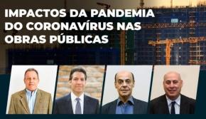 SETOR DEBATE IMPACTOS DA PANDEMIA DO CORONAVÍRUS NAS OBRAS PÚBLICAS
